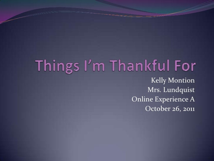Kelly Montion    Mrs. LundquistOnline Experience A    October 26, 2011