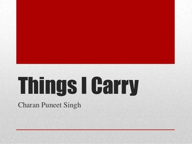 Things I CarryCharan Puneet Singh