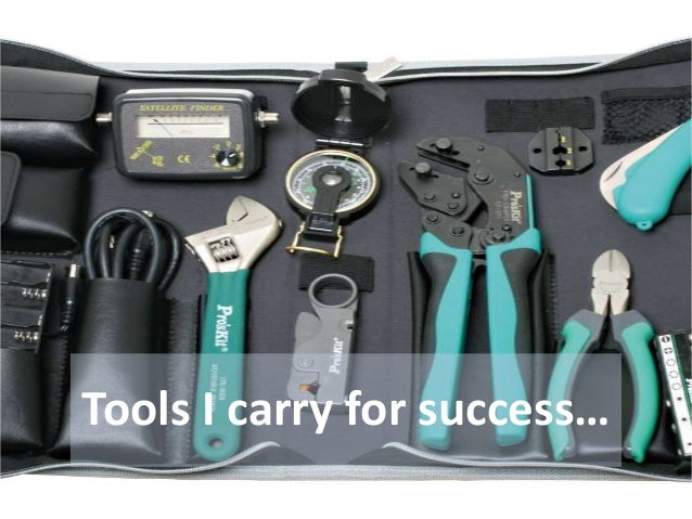 Tools I carry for success…