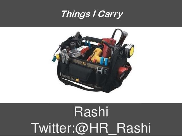 Things I Carry        RashiTwitter:@HR_Rashi