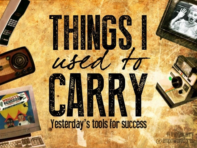 THINGSoIused tCARRYYesterday's tools for success                                  #thingsicarry                           ...