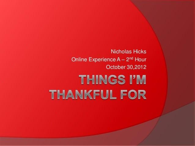 Nicholas HicksOnline Experience A – 2nd Hour              October 30,2012