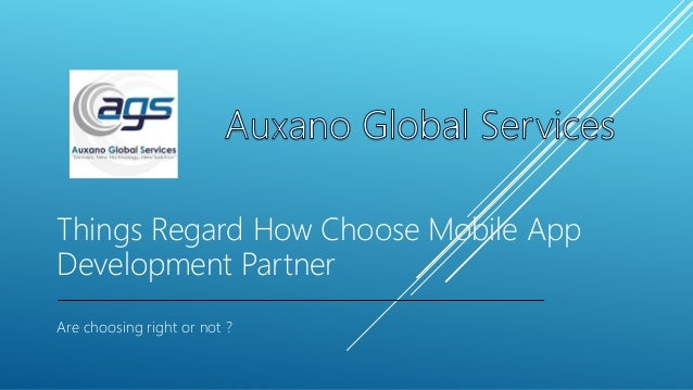 Things Regard How Choose Mobile App Development Partner Are choosing right or not ?