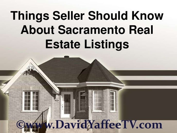 Things Seller Should Know About Sacramento Real     Estate Listings©www.DavidYaffeeTV.com