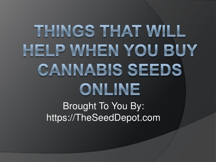 Things That Will Help When You Buy Cannabis Seeds Online<br />Brought To You By:<br />https://TheSeedDepot.com<br />