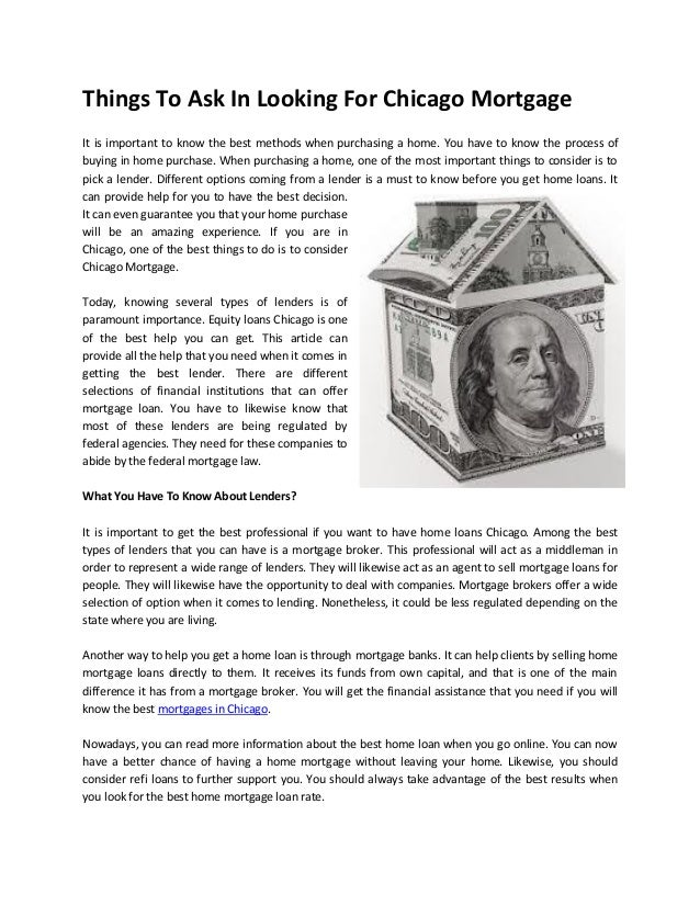 Things To Ask In Looking For Chicago MortgageIt is important to know the best methods when purchasing a home. You have to ...