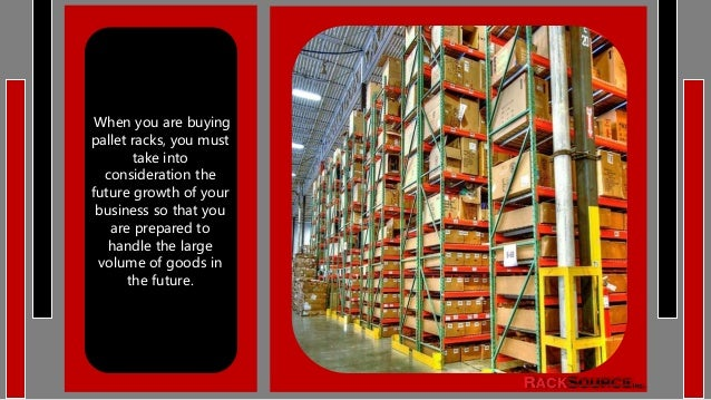 c256a1db87 8. When you are buying pallet racks, you must ...