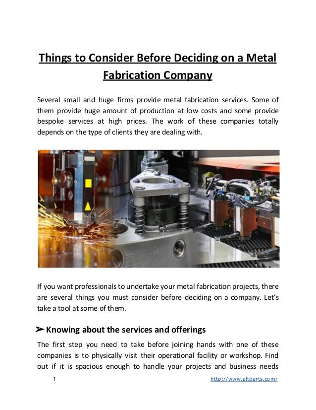 Things to Consider Before Deciding on a Metal Fabrication Company Several small and huge firms provide metal fabrication s...