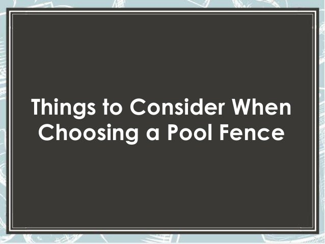 Things to Consider When Choosing a Pool Fence