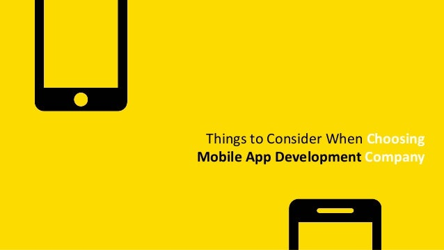 Things to Consider When Choosing Mobile App Development Company