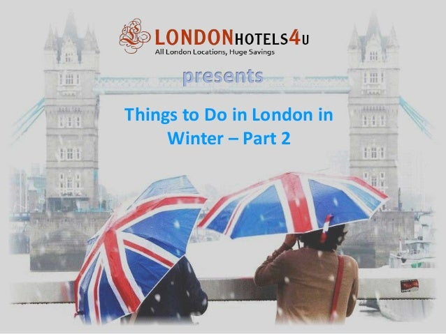 Things to Do in London in Winter – Part 2
