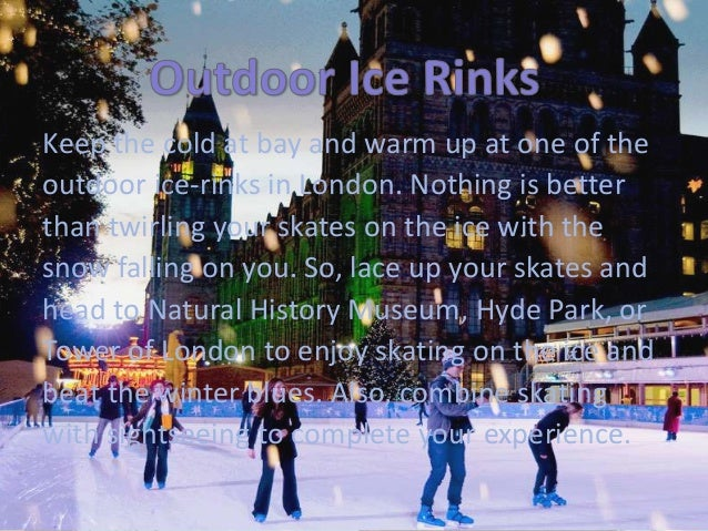 Keep the cold at bay and warm up at one of the outdoor ice-rinks in London. Nothing is better than twirling your skates on...