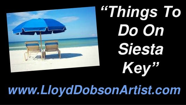 """Things To Do On Siesta Key"" www.LloydDobsonArtist.com"