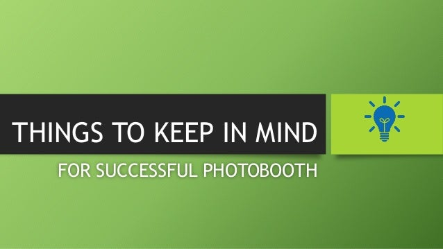 THINGS TO KEEP IN MIND FOR SUCCESSFUL PHOTOBOOTH