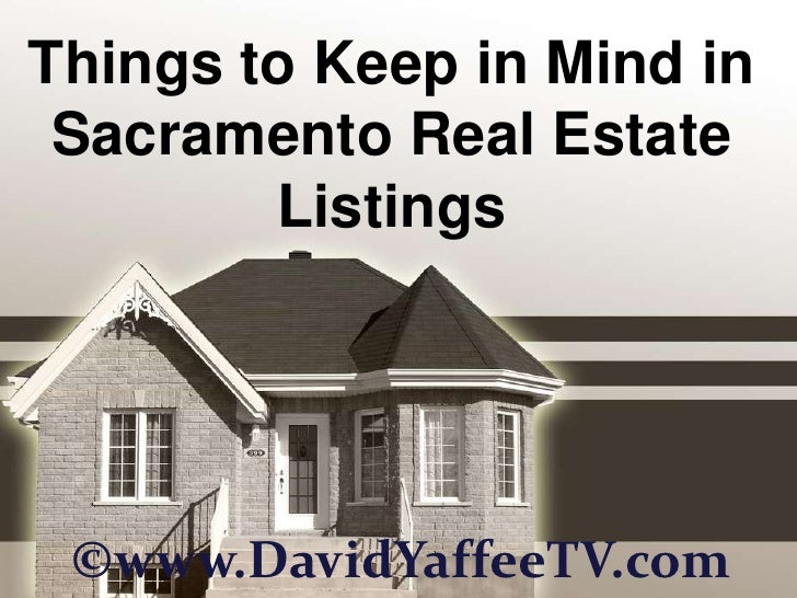 Things to Keep in Mind in Sacramento Real Estate Listings<br />©www.DavidYaffeeTV.com<br />