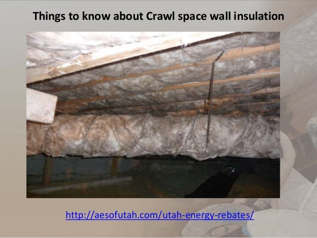 Things To Know About Crawl Space Wall Insulation
