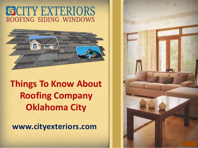 Things To Know About Roofing Company Oklahoma City Www.cityexteriors.com ...