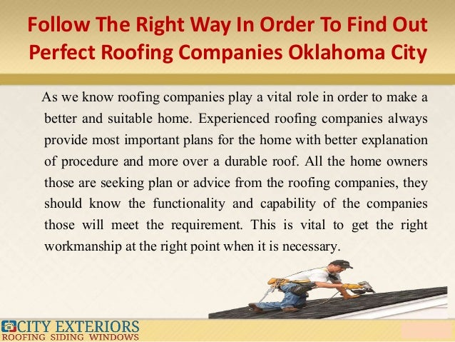 ... Perfect Insulation; 9. Follow The Right Way In Order To Find Out  Perfect Roofing Companies Oklahoma City ...