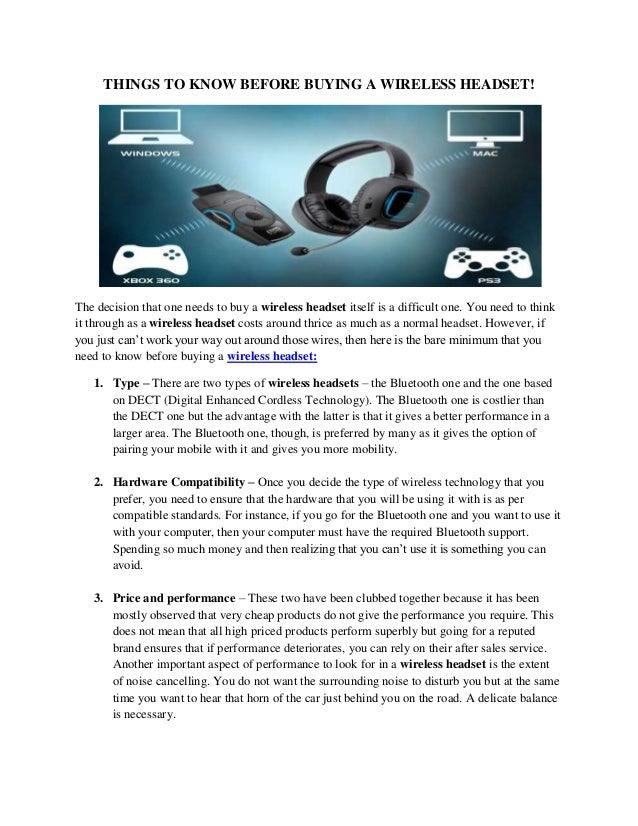 THINGS TO KNOW BEFORE BUYING A WIRELESS HEADSET!  The decision that one needs to buy a wireless headset itself is a diffic...
