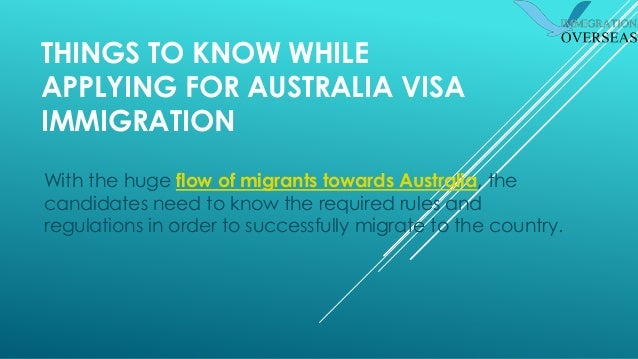 THINGS TO KNOW WHILE APPLYING FOR AUSTRALIA VISA IMMIGRATION With the huge flow of migrants towards Australia, the candida...
