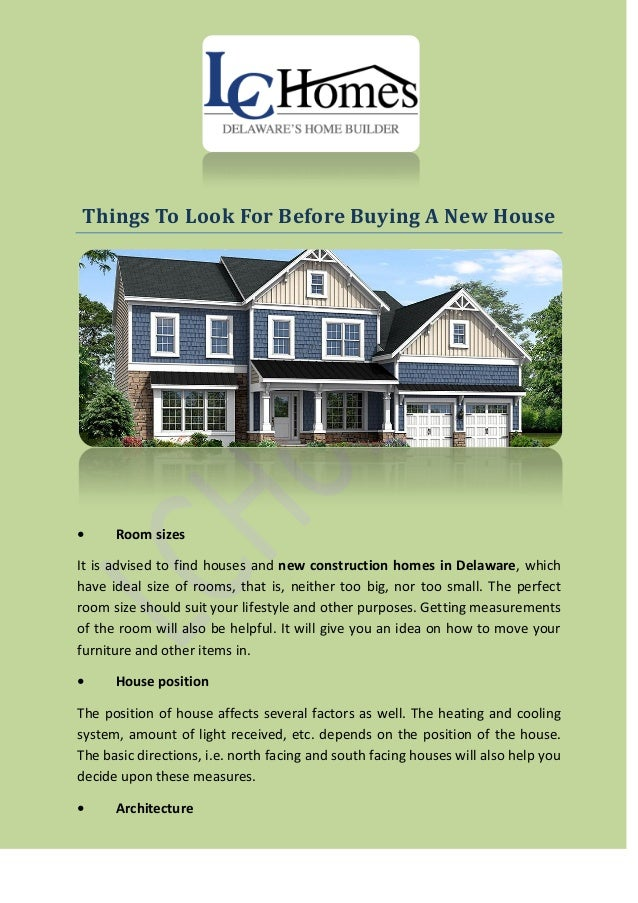 Things To Look For Before Buying A New House • Room sizes It is advised to find houses and new construction homes in Delaw...