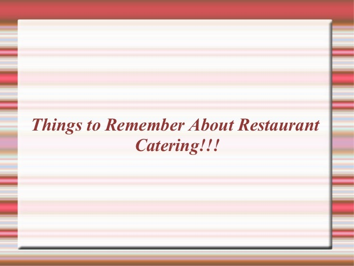 Things to Remember About Restaurant  Catering!!!