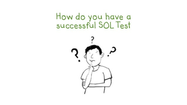 How do you have asuccessful SOL Test