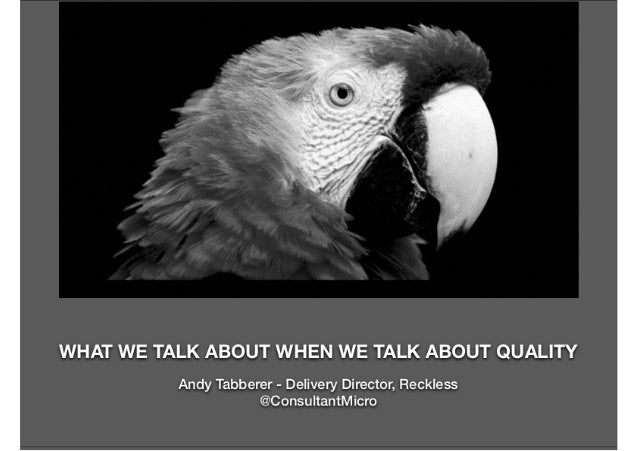 What we talk about when we talk about quality