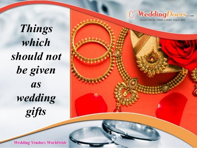Things which should not be given as wedding gifts