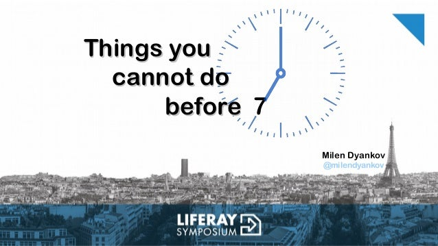 Milen Dyankov @milendyankov 7 Things youThings you cannot docannot do beforebefore