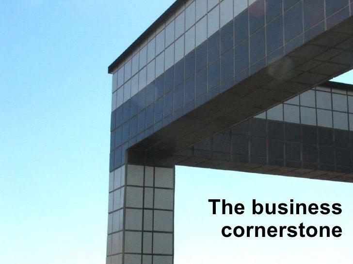The business cornerstone
