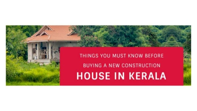 THINGS YOU MUST KNOW BEFORE BUYING A NEW CONSTRUCTION HOUSE IN KERALA