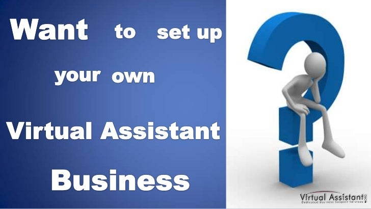 Want<br />to<br />set up<br />your<br />own<br />Virtual Assistant<br />Business<br />