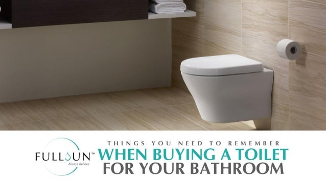 Things You Need To Remember When Buying A Toilet For Your Bathroom