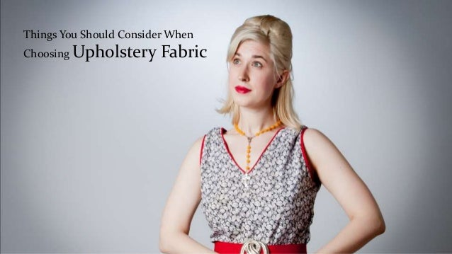 Things You Should Consider When Choosing Upholstery Fabric