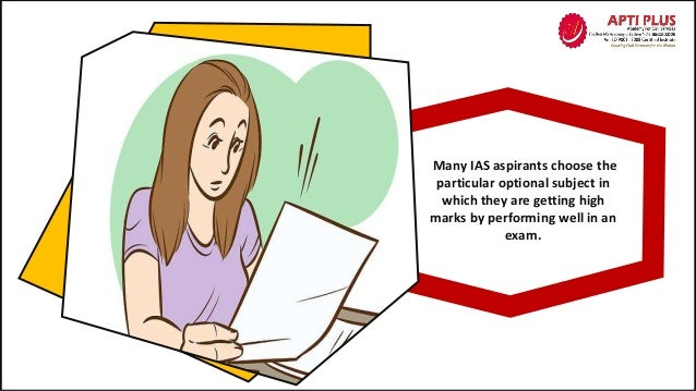 Many IAS aspirants choose the particular optional subject in which they are getting high marks by performing well in an ex...
