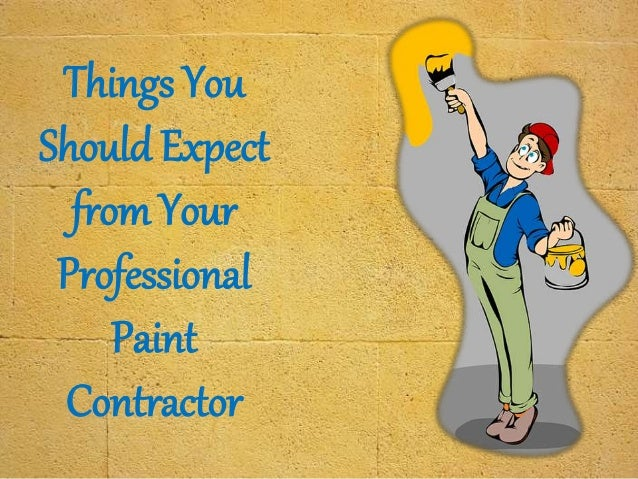 Things You Should Expect from Your Professional Paint Contractor