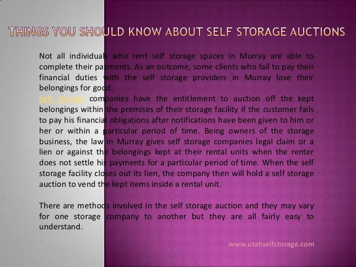 Not all individuals who rent self storage spaces in Murray are able tocomplete their payments. As an outcome, some clients...