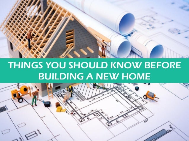 Erik laine things you should know before building a new home for When building a new home what to know