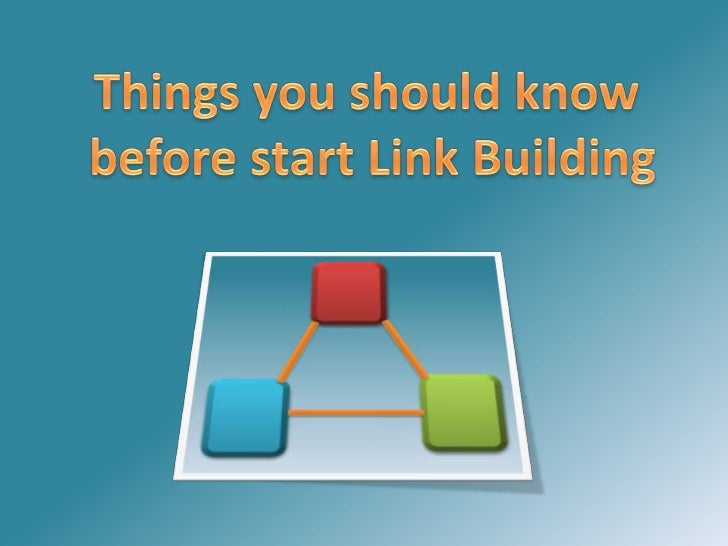 Things you should know<br /> before start Link Building<br />