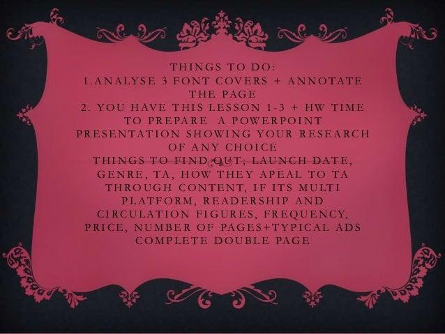 THINGS TO DO: 1 . A N A LY S E 3 F O N T C OV E R S + A N N O T A T E                          T H E PA G E 2 . Y O U H AV...
