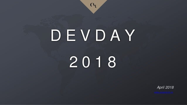April 2018 www.asiantech.vn D E V D A Y 2 0 1 8