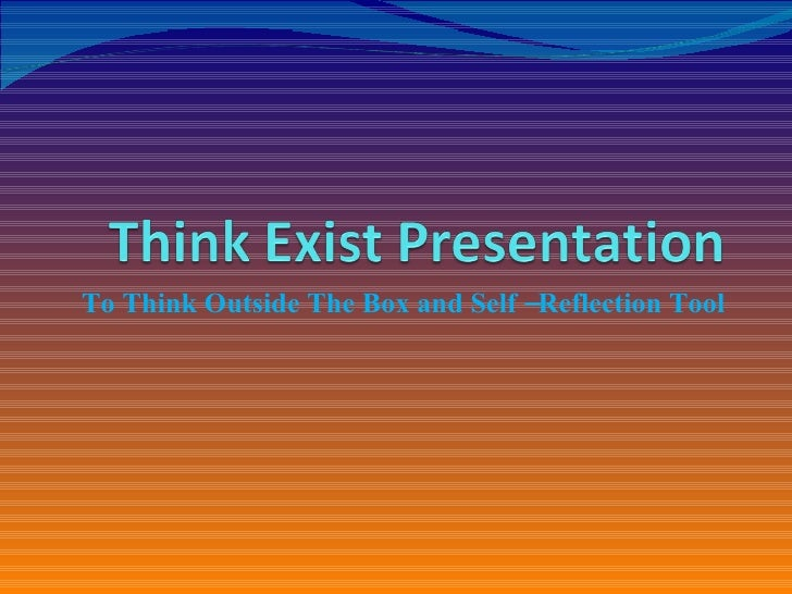 To Think Outside The Box and Self –Reflection Tool
