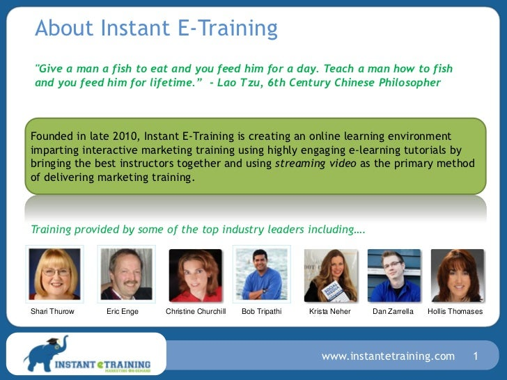 "About Instant E-Training ""Give a man a fish to eat and you feed him for a day. Teach a man how to fish and you feed him fo..."