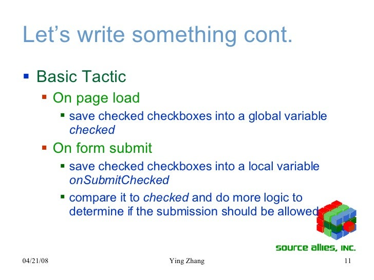 Let's write something cont. <ul><li>Basic Tactic </li></ul><ul><ul><li>On page load </li></ul></ul><ul><ul><ul><li>save ch...