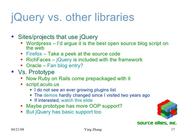 jQuery vs. other libraries <ul><li>Sites/projects that use jQuery </li></ul><ul><ul><li>Wordpress – I'd argue it is the be...