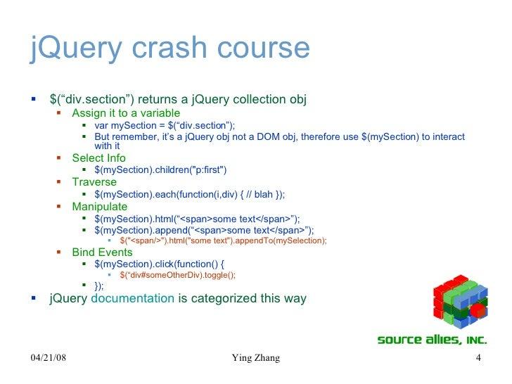 "jQuery crash course <ul><li>$(""div.section"") returns a jQuery collection obj </li></ul><ul><ul><li>Assign it to a variable..."