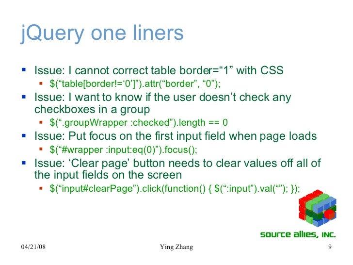 "jQuery one liners <ul><li>Issue: I cannot correct table border=""1"" with CSS </li></ul><ul><ul><li>$(""table[border!='0']"")...."
