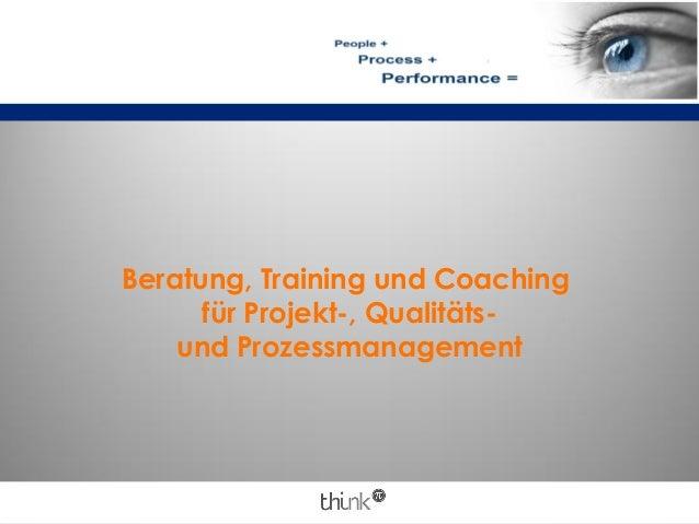 Beratung, Training und Coachingfür Projekt-, Qualitäts-und Prozessmanagement