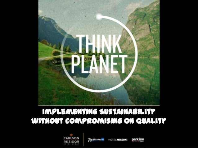 Implementing Sustainabilitywithout compromising on quality